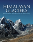 Image for Himalayan Glaciers : Climate Change, Water Resources, and Water Security