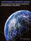 Image for Continuing Kepler's Quest : Assessing Air Force Space Command's Astrodynamics Standards