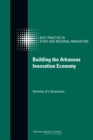 Image for Building the Arkansas innovation economy: summary of a symposium