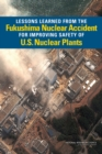 Image for Lessons Learned from the Fukushima Nuclear Accident for Improving Safety of U.S. Nuclear Plants