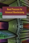 Image for Novel Processes for Advanced Manufacturing : Summary of a Workshop