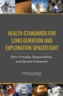Image for Health Standards for Long Duration and Exploration Spaceflight: Ethics Principles, Responsibilities, and Decision Framework