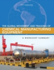 Image for Global Movement and Tracking of Chemical Manufacturing Equipment: A Workshop Summary