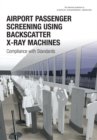 Image for Airport Passenger Screening Using Backscatter X-Ray Machines : Compliance with Standards