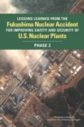 Image for Lessons Learned from the Fukushima Nuclear Accident for Improving Safety and Security of U.S. Nuclear Plants: Phase 2 : Phase 2