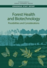 Image for Forest Health and Biotechnology: Possibilities and Considerations