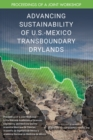Image for Advancing Sustainability of U.S.-Mexico Transboundary Drylands: Proceedings of a Workshop