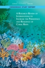 Image for Research Review of Interventions to Increase the Persistence and Resilience of Coral Reefs