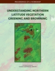Image for Understanding Northern Latitude Vegetation Greening and Browning: Proceedings of a Workshop