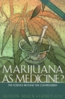 Image for Marijuana as medicine?: the science beyond the controversy