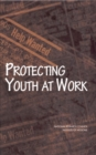 Image for Protecting youth at work: health, safety, and development of working children and adolescents in the United States