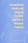 Image for Occupational health and safety in the care and use of research animals