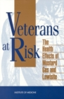 Image for Veterans at Risk: The Health Effects of Mustard Gas and Lewisite