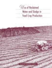 Image for Use of Reclaimed Water and Sludge in Food Crop Production