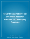 Image for Toward sustainability: soil and water research priorities for developing countries