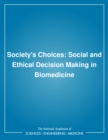 Image for Society's choices: social and ethical decision making in biomedicine