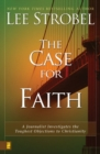 Image for The case for faith  : a journalist investigates the toughest objections to Christianity