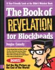 Image for The Book of Revelation for Blockheads : A User-Friendly Look at the Bible's Weirdest Book
