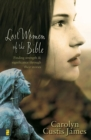 Image for Lost Women of the Bible: Finding Strength and Significance through Their Stories