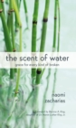 Image for The Scent of Water : Grace for Every Kind of Broken