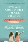Image for It's All About the Small Things : Why the Ordinary Moments Matter