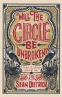 Image for Will the Circle Be Unbroken?: A Memoir of Learning to Believe You're Gonna Be Okay