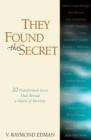 Image for They found the secret: twenty transformed lives that reveal a touch of eternity
