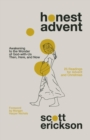Image for Honest Advent  : awakening to the wonder of God-with-us then, here, and now