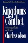 Image for Kingdoms in Conflict : An Insider's Challenging View of Politics, Power, and the Pulpit