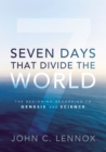 Image for Seven Days That Divide the World : The Beginning According to Genesis and Science
