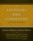Image for The expositor's Bible commentary.: (Ephesians, Philippians, Colossians, Philemon)