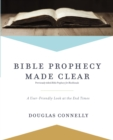 Image for Bible prophecy made clear  : a user-friendly look at the end times