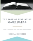 Image for The Book of Revelation Made Clear : A User-Friendly Look at the Bible's Most Complicated Book