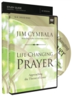 Image for Life-Changing Prayer Study Guide with DVD : Approaching the Throne of Grace