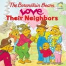 Image for The Berenstain Bears Love Their Neighbors