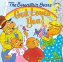 Image for The Berenstain Bears: God Loves You!