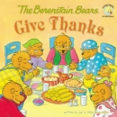 Image for The Berenstain Bears Give Thanks
