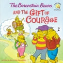Image for The Berenstain Bears and the Gift of Courage