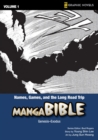 Image for Manga Bible : v. 1 : Names, Games, and the Long Road Trip - Genesis-Exodus