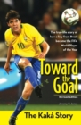 Image for Toward the Goal, Revised Edition : The Kaka Story