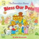 Image for The Berenstain Bears Bless Our Pets