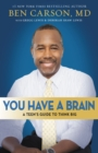 Image for You Have a Brain : A Teen's Guide to T.H.I.N.K. B.I.G.
