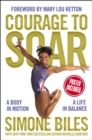 Image for Courage to Soar : A Body in Motion, A Life in Balance