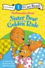 Image for The Berenstain Bears Sister Bear and the Golden Rule : Level 1