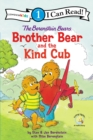 Image for The Berenstain Bears Brother Bear and the Kind Cub : Level 1