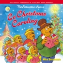 Image for The Berenstain Bears Go Christmas Caroling