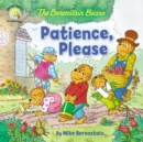 Image for The Berenstain Bears Patience, Please