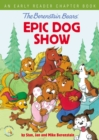 Image for The Berenstain Bears' epic dog show: an early reader chapter book