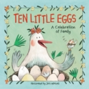 Image for Ten little eggs  : a celebration of family