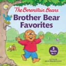 Image for The Berenstain Bears Brother Bear Favorites : 3 Books in 1